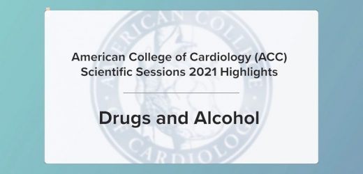 ACC 2021 Highlights: Drugs and Alcohol